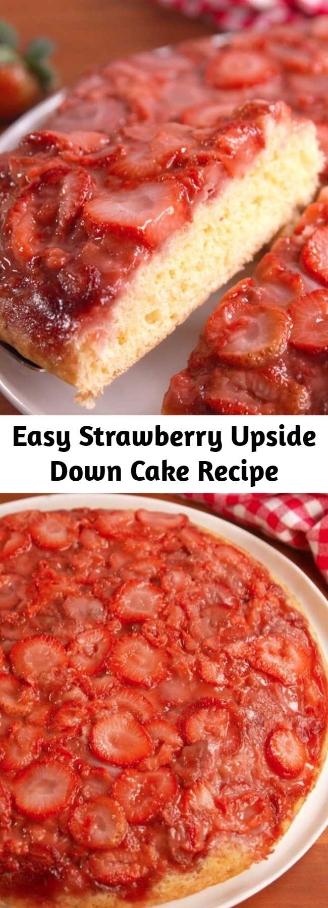 """Easy Strawberry Upside Down Cake Recipe - This Strawberry Upside Down Cake is the official dessert of summer. If you don't have an oven-safe skillet, you can use a 12"""" cake pan!"""