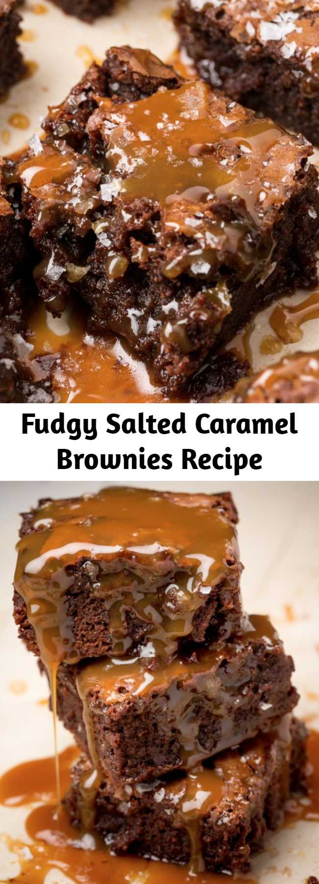 Fudgy Salted Caramel Brownies Recipe - These salted Caramel Brownies are the most beautiful mess you'll ever eat.