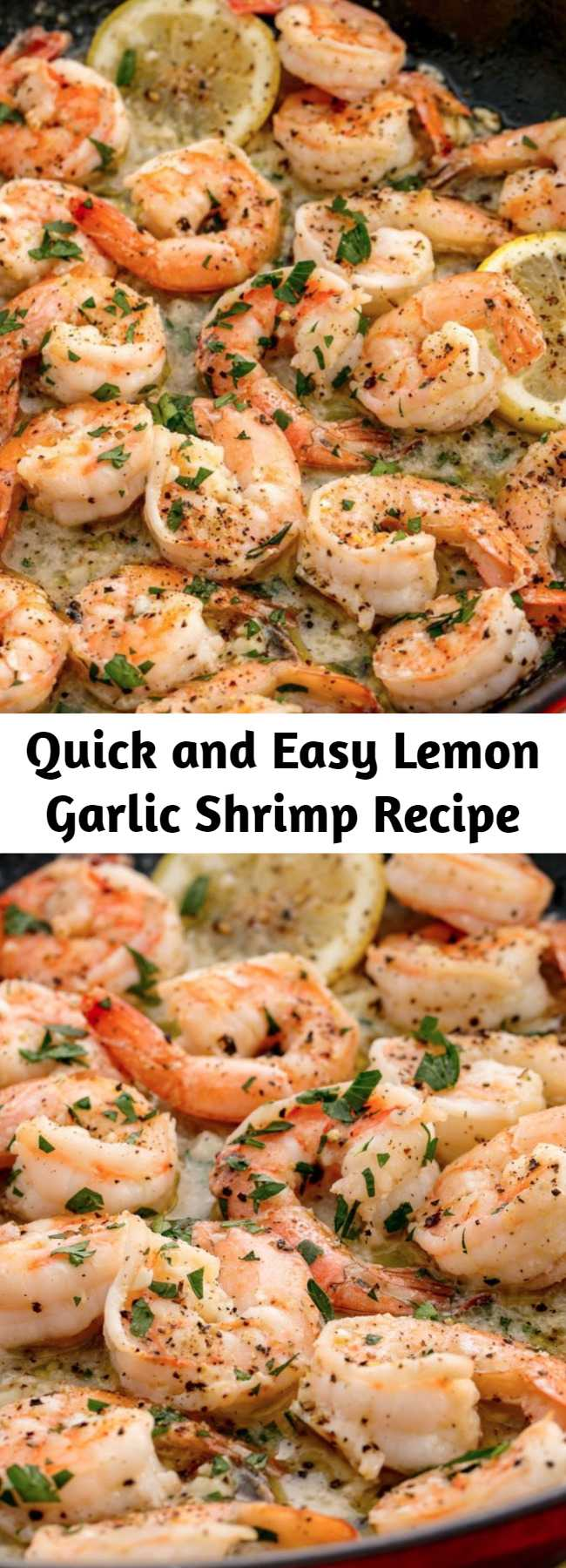 Quick and Easy Lemon Garlic Shrimp Recipe - This Lemon Garlic Shrimp is your dinner tonight. It's ready in 15 minutes or less, and it will be the fastest meal you make all week.