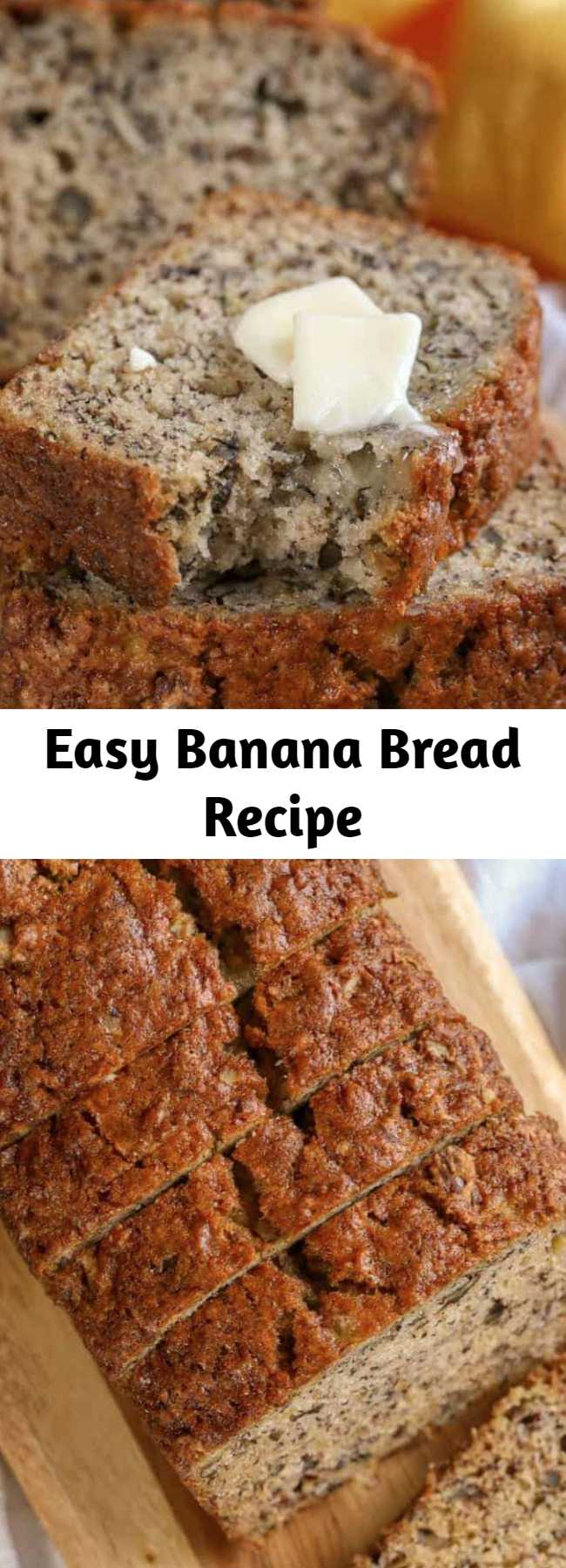 Easy Banana Bread Recipe - This banana bread is one of the easiest recipes I've ever tried and turns out perfectly every time! Feel free to substitute your favorite nuts (like walnuts) or even add in chocolate chips.