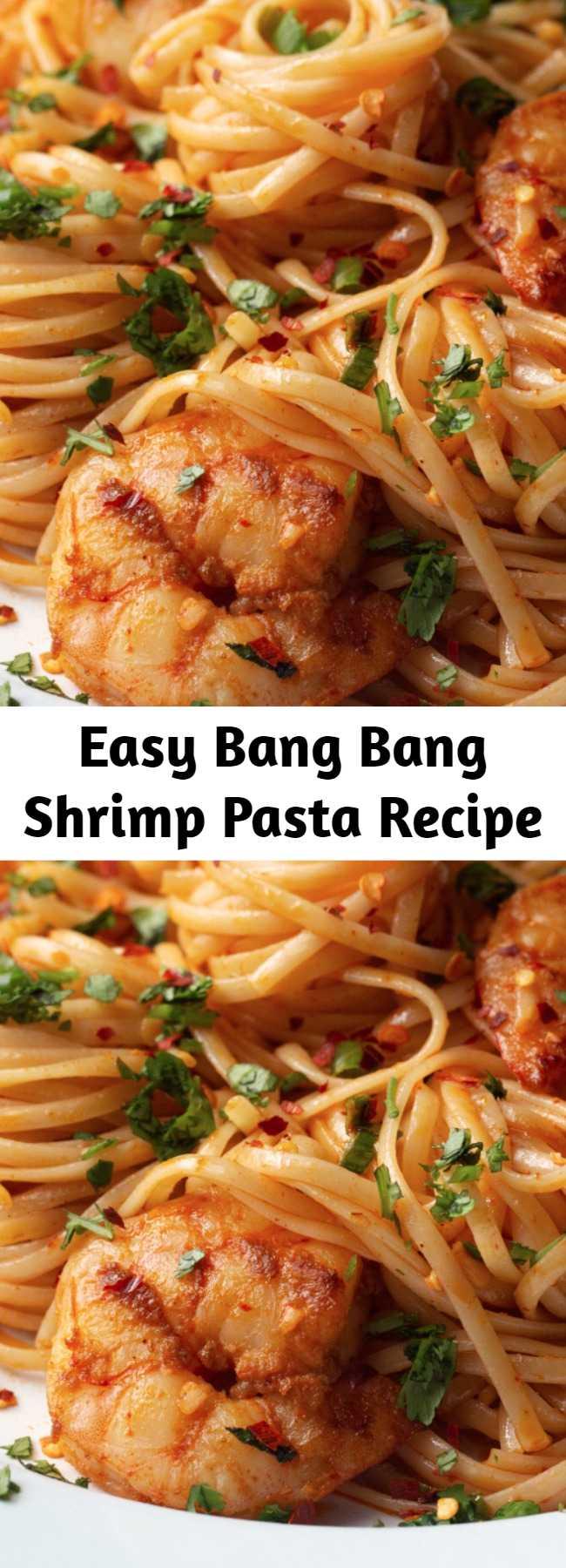 """Easy Bang Bang Shrimp Pasta Recipe - Why """"Bang Bang?"""" Because this shrimp pasta is bangin'!"""