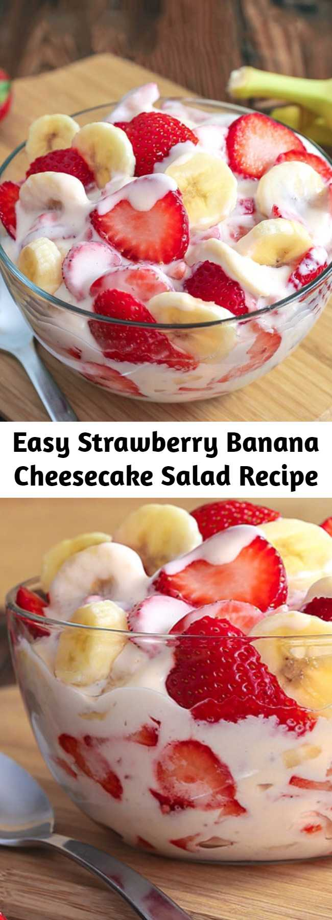Easy Strawberry Banana Cheesecake Salad Recipe - Simple Strawberry Banana Cheesecake Salad recipe comes together with just 6 ingredients. Rich and creamy cheesecake filling is folded into luscious strawberries and sweet banana to create the most amazing, glorious fruit salad ever! #strawberries #potluckfood
