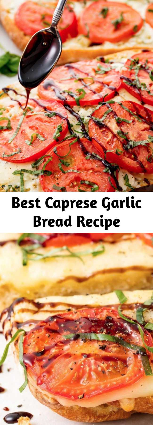 Best Caprese Garlic Bread Recipe - Looking for a garlic bread recipe? This Caprese Garlic Bread is the best. This recipe is even wonderful when tomatoes aren't in season. In the oven, sad-looking slices take on a deeper, sweeter, more tomato-y flavor. If you don't want to make your own balsamic glaze, you can find it bottled at most grocery stores.