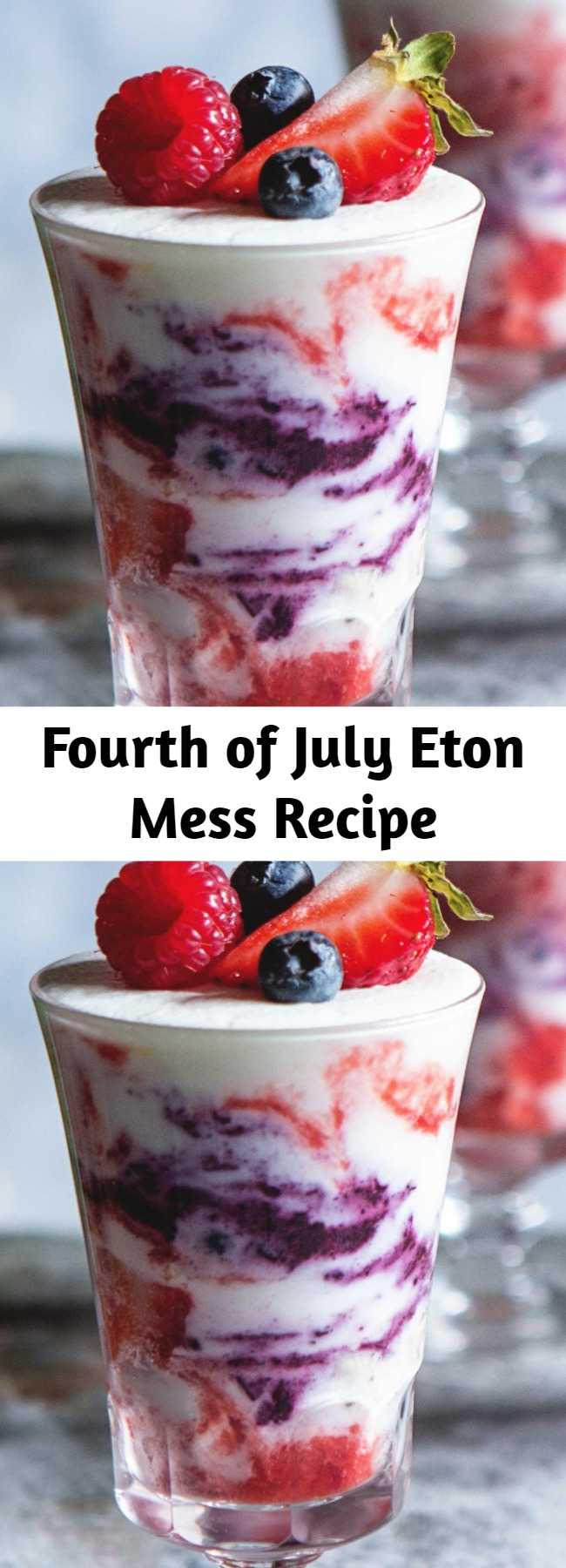 Fourth of July Eton Mess Recipe - There's no better way to celebrate American Independence than with a throwback British dessert. After fireworks, we dessert.