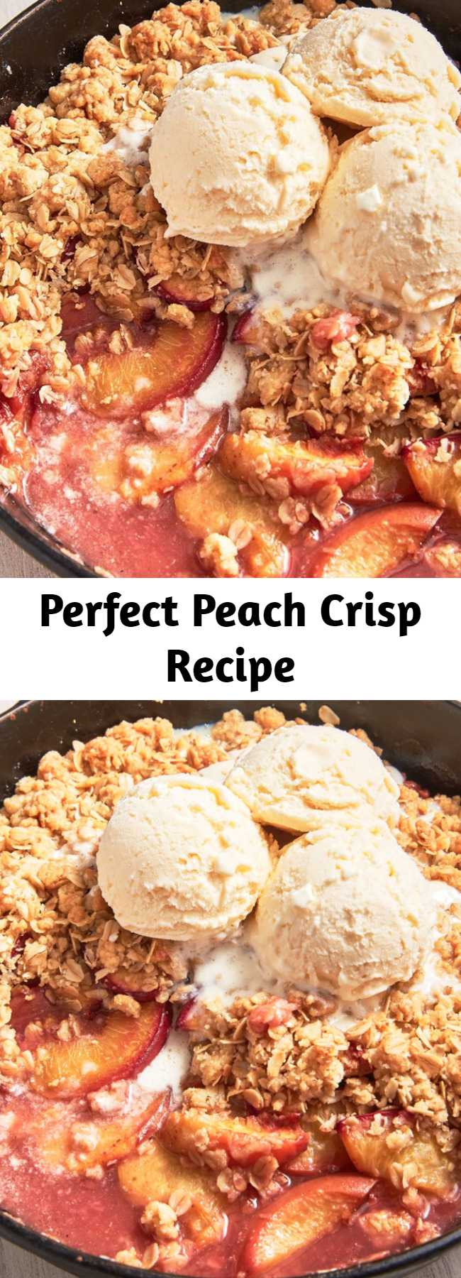 Perfect Peach Crisp Recipe - Peach Crisp is an old-fashioned delight that never fails to please. Always a crowd pleaser.