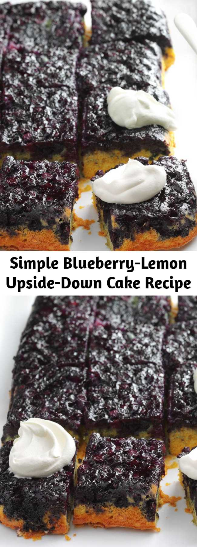 Simple Blueberry-Lemon Upside-Down Cake Recipe - We love a good upside-down cake, and this our favorite one yet. The blueberries get super-juicy as they bake—it's the perfect representation of spring!