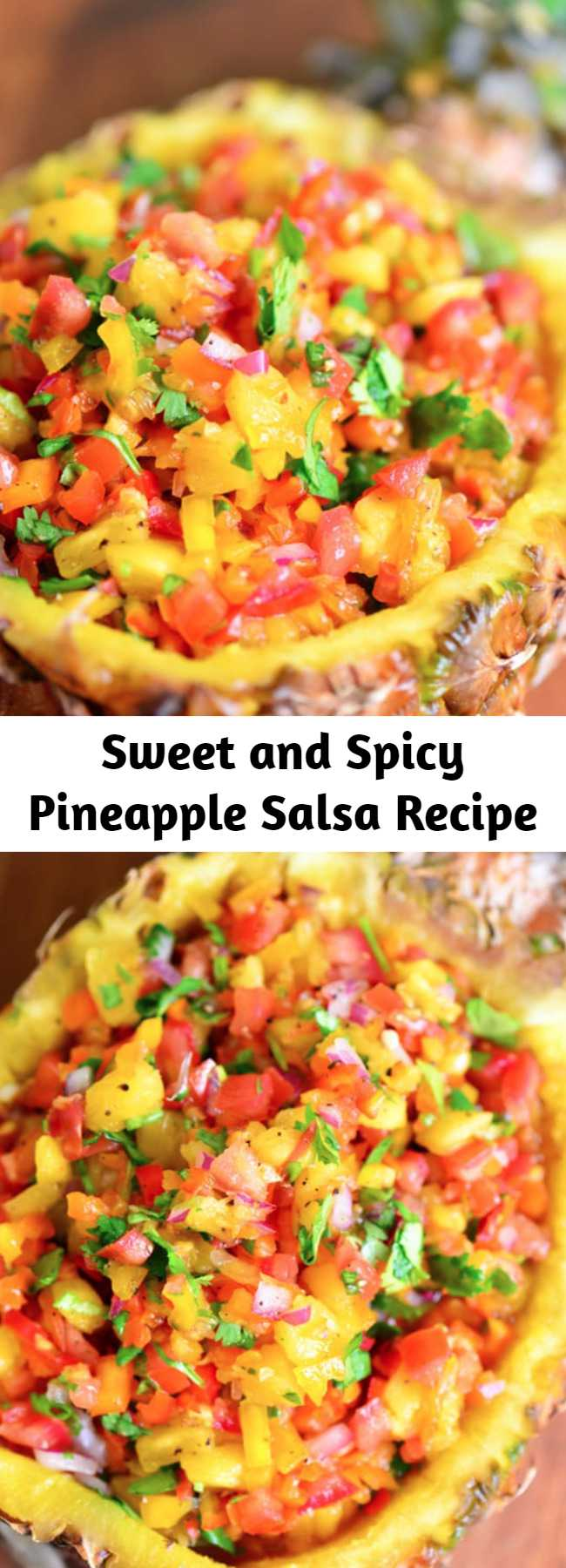 Sweet and Spicy Pineapple Salsa Recipe - This pineapple salsa recipe has a delicious combination of sweet and spicy. It can be served with grilled chicken or fish or as an appetizer with chips.